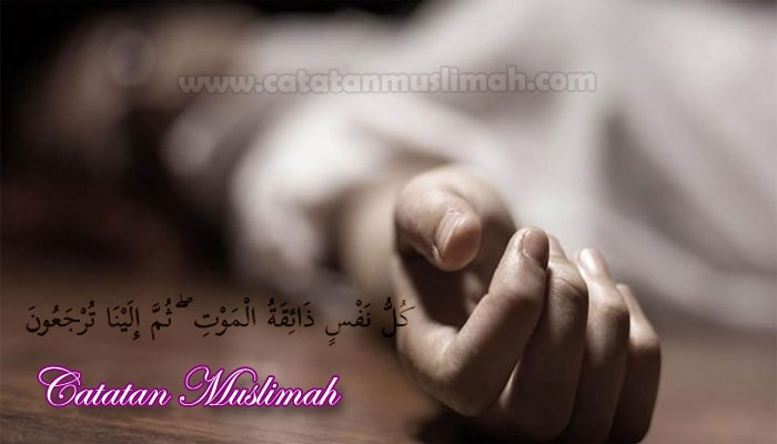 20 Ayat Al-Qur'an Tentang Kematian Lengkap Beserta Terjemahannya